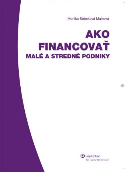 Ako financovať malé astredné podniky
