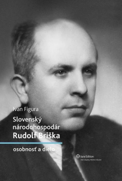 Slovenský národohospodár Rudolf Briška – osobnosť a dielo