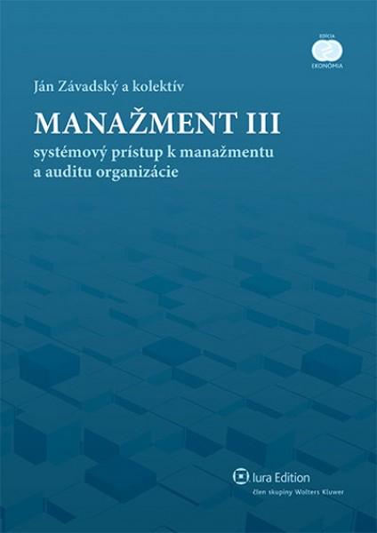 Manažment III – systémový prístup k manažmentu a auditu organizácie