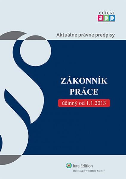 Zákonník práce účinný od 1. 1. 2013, 2. vyd.