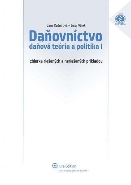Daňovníctvo – daňová teória a politika I – zbierka riešených a neriešených príkladov