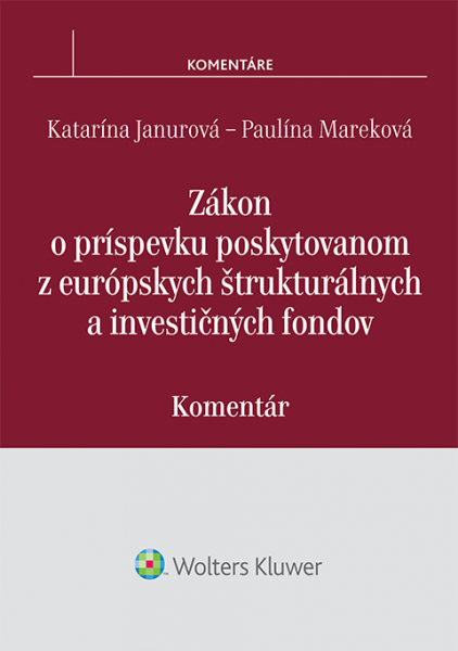 Zákon o príspevku poskytovanom z európskych štrukturálnych a investičných fondov – komentár.