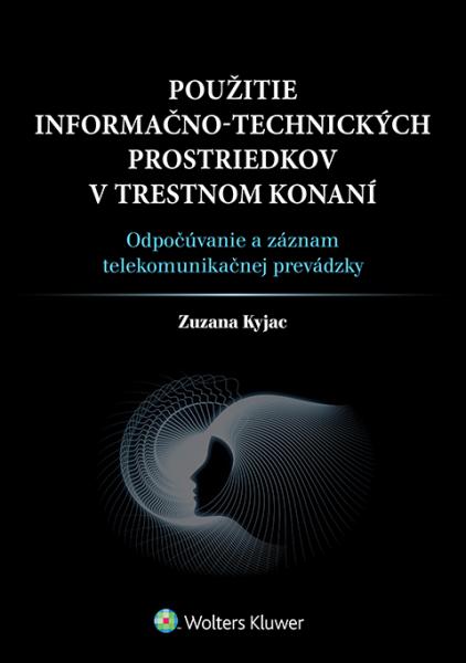 Použitie informačno-technických prostriedkov v trestnom konaní