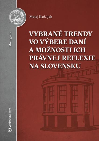 Vybrané trendy vo výbere daní a možnosti ich právnej reflexie na Slovensku