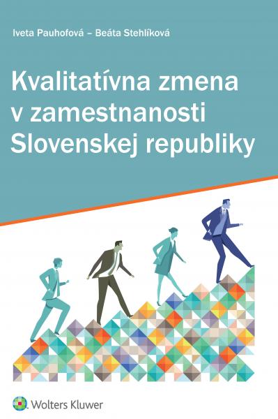 Kvalitatívna zmena v zamestnanosti Slovenskej republiky