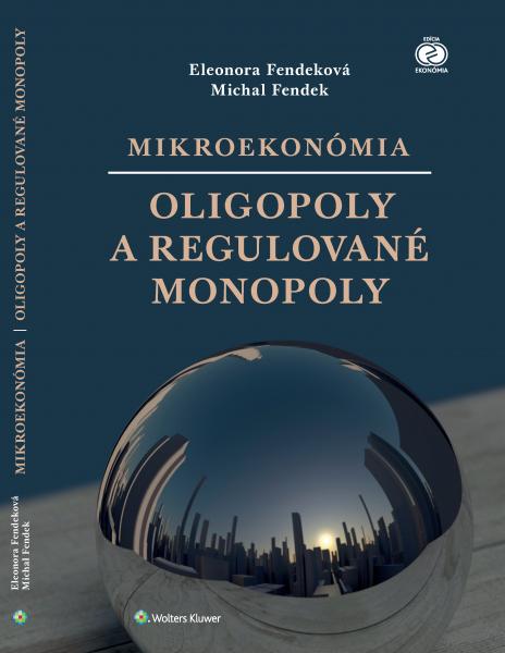 Mikroekonómia: Oligopoly a regulované monopoly