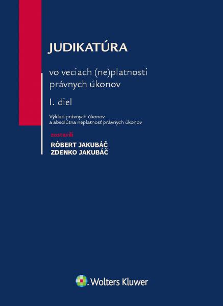 Judikatúra vo veciach neplatnosti právnych úkonov. 1. diel