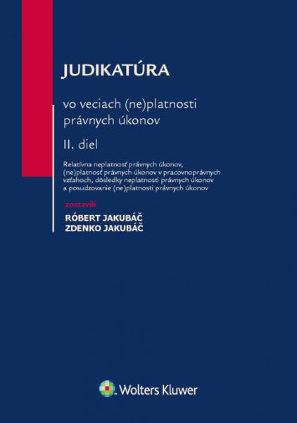 Judikatúra vo veciach neplatnosti právnych úkonov. 2. diel