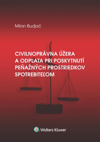 Civilnoprávna úžera a odplata pri poskytnutí peňažných prostriedkov spotrebiteľom