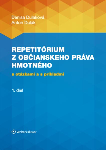Repetitórium občianskeho práva hmotného s otázkami a s príkladmi, 1. diel