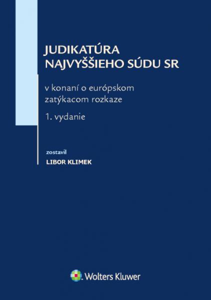 Judikatúra Najvyššieho súdu SR v konaní o európskom zatýkacom rozkaze