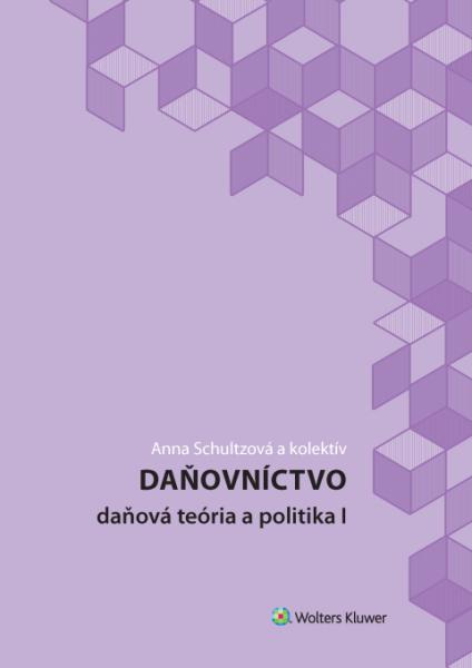 Daňovníctvo – Daňová teória a politika I
