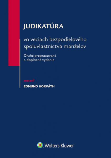 Judikatúra vo veciach bezpodielového spoluvlastníctva manželov, 2. vyd.