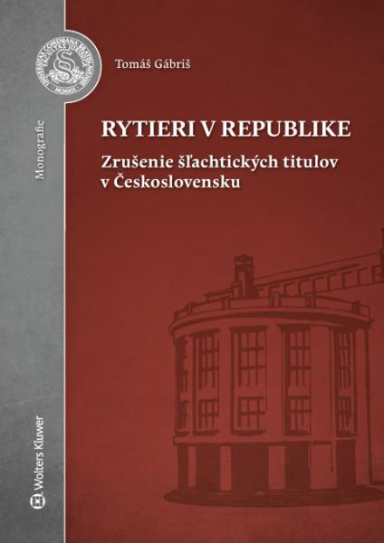 Rytieri v republike - zrušenie šľachtických titulov v Československu