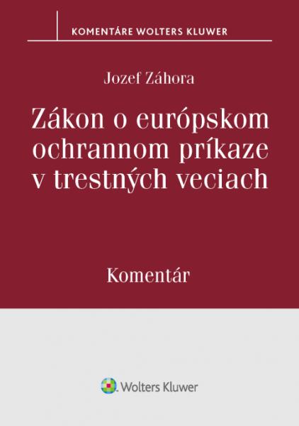 Zákon o európskom ochrannom príkaze v trestných veciach - komentár
