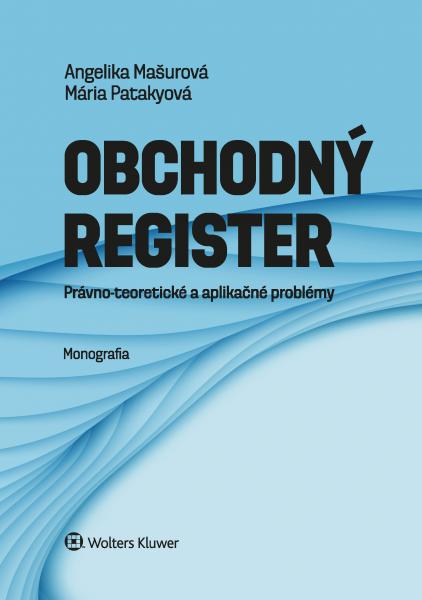 Obchodný register. Právno-teoretické a aplikačné problémy