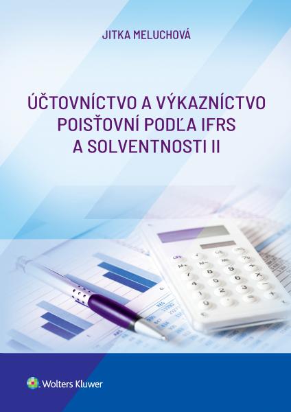 Účtovníctvo a vykazovanie poisťovni podľa IFRS a Solventnosti II