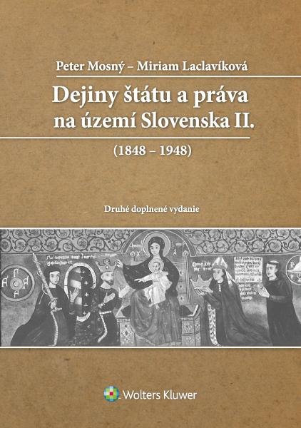 Dejiny štátu a práva na území Slovenska II. (1848 – 1948). 2. vyd.