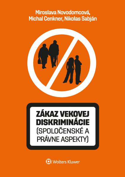 Zákaz vekovej diskriminácie (spoločenské a právne aspekty)