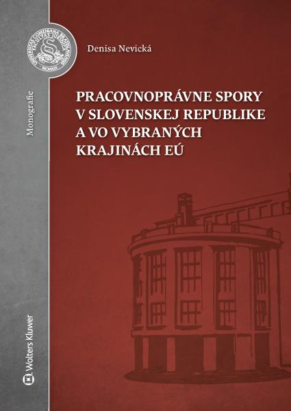 Pracovnoprávne spory v Slovenskej republike a vo vybraných krajinách EÚ