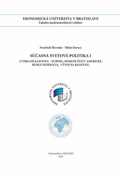 Súčasná svetová politika I (Vybrané kapitoly – Európa, Spojené štáty americké, Ruská federácia,  vývoj na Balkáne)