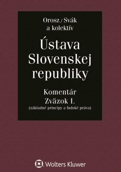 Ústava Slovenskej republiky - komentár. Zväzok I.