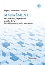 Manažment I – ako plánovať, organizovať, rozhodovať – historické a moderné aspekty manažmentu
