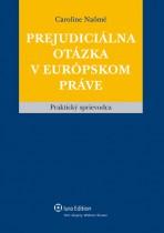Prejudiciálna otázka v európskom práve