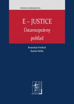 E-JUSTICE - Ústavnoprávny pohľad