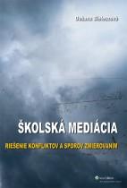 Školská mediácia - riešenie konfliktov a sporov zmierovaním
