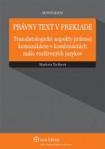 Právny text v preklade - translatologické aspekty právnej komunikácie v kombináciách málo rozšírených jazykov