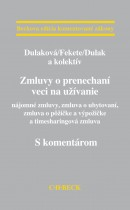 Zmluvy o prenechaní veci na užívanie (nájomné zmluvy, zmluva o ubytovaní, zmluva o pôžičke a výpožičke a timesharingová zmluva). S komentárom