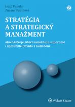 Stratégia a strategický manažment - ako nástroje, ktoré umožňujú súperenie a spolužitie Dávida s Goliášom