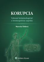 Korupcia - vybrané kriminologické a trestnoprávne aspekty
