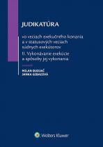 Judikatúra vo veciach exekučného konania a v statusových veciach súdnych exekútorov II