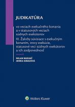 Judikatúra vo veciach exekučného konania a v statusových veciach súdnych exekútorov III