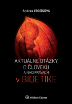 Aktuálne otázky o človeku a jeho právach v bioetike