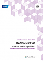 Daňovníctvo - daňová teória a politika I - zbierka riešených a neriešených príkladov, 3. vyd.
