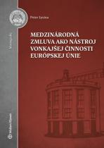 Medzinárodná zmluva ako nástroj vonkajšej činnosti Európskej únie