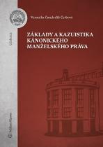 Základy a kazuistika kánonického manželského práva